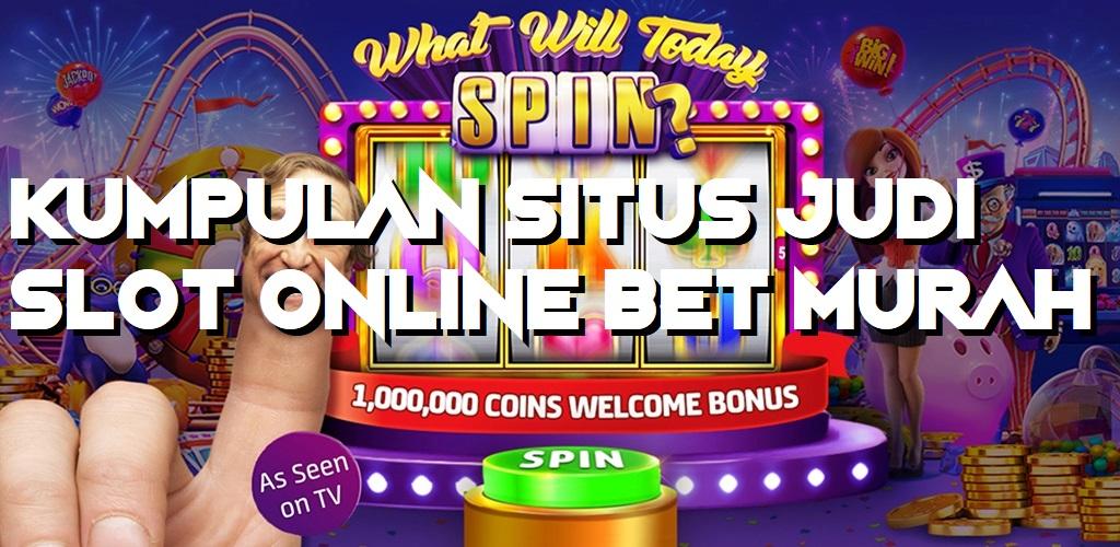 Kumpulan Situs Judi Slot Online Bet Murah