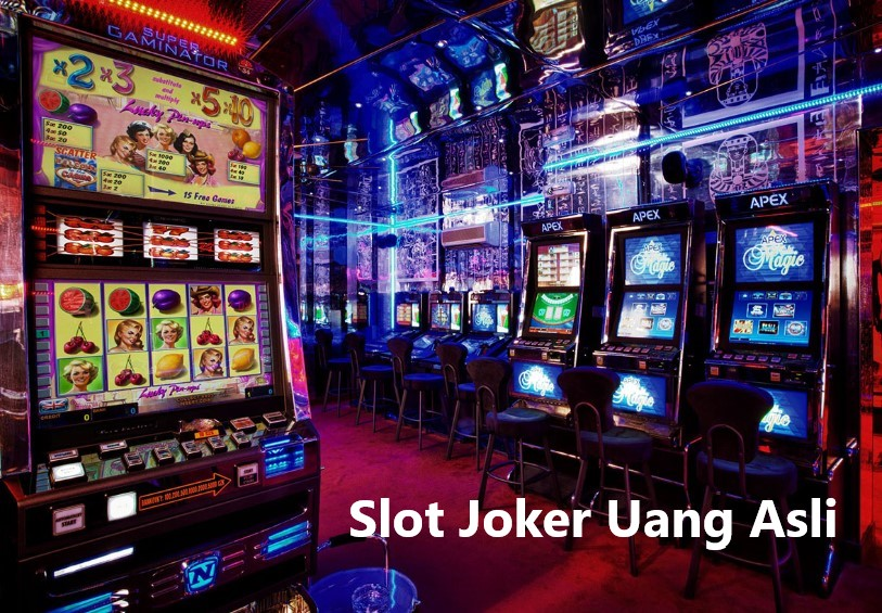 Agen Judi Slot Joker123 Online Uang Asli Indonesia